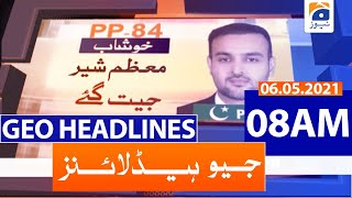 Geo Headlines 08 AM | 6th May 2021