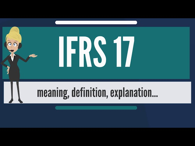What is IFRS 17? What does IFRS 17 mean? IFRS 17 meaning, definition & explanation