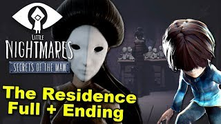 Little Nightmares The Residence - THE LADY RETURNS ( ENDING / FULL PLAYTHROUGH )Manly Let