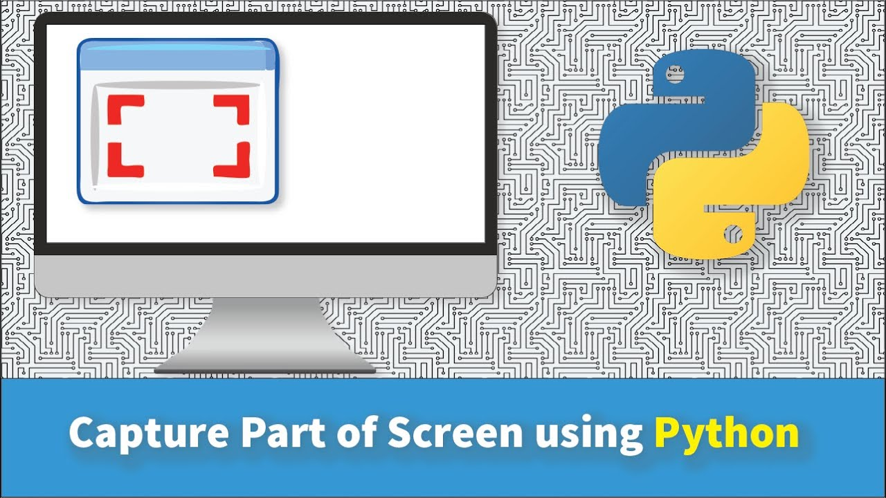 How to Capture Part of Screen using Python