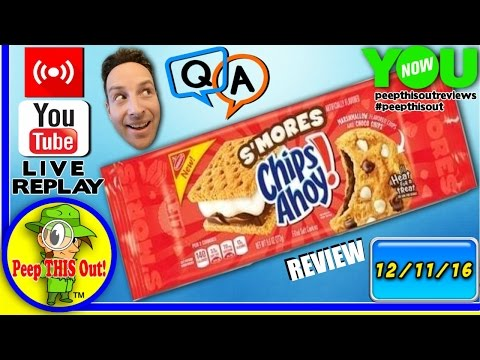 Chips Ahoy!® | S'Mores Cookies Review with Q&A! Peep THIS Out! 🔴 LIVE STREAM REPLAY 12-11-16 🎙📹