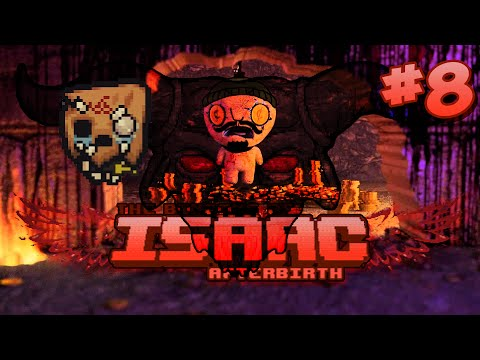 The Binding of Isaac: Afterbirth - #8 - Seriously, One of My Favorite Runs