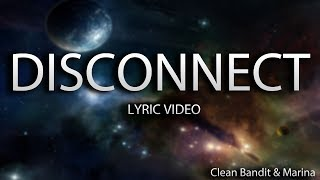 Clean Bandit & Marina - Disconnect (Lyrics)