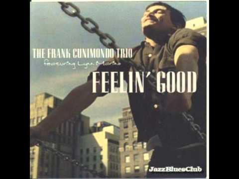 the frank cunimondo trio ft. lynn marino - feelin' good