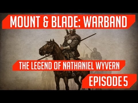 The Legend of Wyvern: Episode 5: Misjudgment & Mistakes! (M&B: Warband Mini-Series)