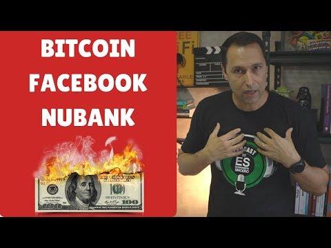 Revolução Financeira: Bitcoin, Facebook (Libra), E Nubank