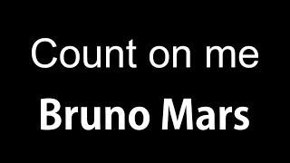 Count On Me - Bruno Mars