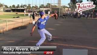 RICKY RIVERA PROSPECT VIDEO, RHP, ALTA LOMA HIGH SCHOOL CLASS OF 2016
