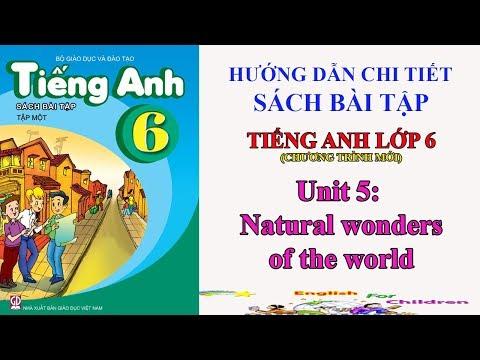 Sách bài tập tiếng Anh lớp 6-Unit 5:Natural wonders of the world    Giải bài tập tiếng Anh 6