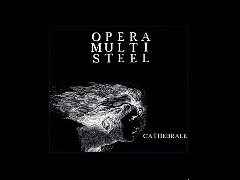 Opera Multi Steel ‎– Cathédrale 1985 (Full Album HD)