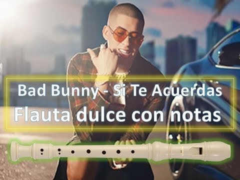 Bad Bunny - Si Te Acuerdas | Flauta Dulce Con Notas ¡Completa!