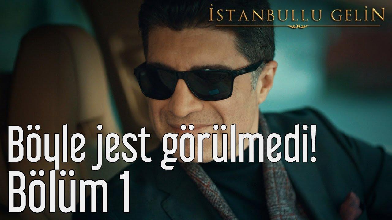 İstanbullu Gelin 1. Bölüm - Böyle Jest Görülmedi!