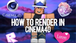 ROBLOX - How to Render In Cinema 4D