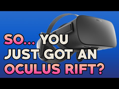 An Early Adopter's Tips & Advice For The New Rift Owners