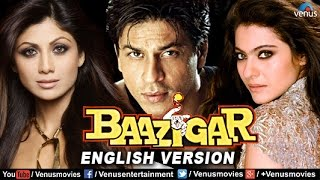 Baazigar - English Version | Shahrukh Khan | Kajol | Shilpa Shetty | Hindi Thriller Movie