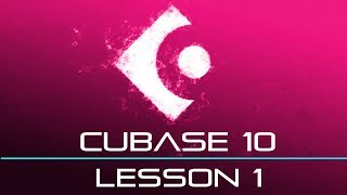 🔥 Cubase 10 Tutorial - Ultimate Beginners Lesson 1 - Getting Started 🔥