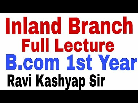 Inland Branch Full lecture [B.com 1st Year]