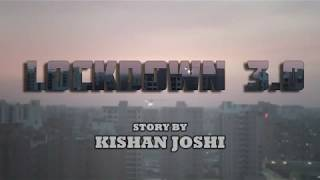 Short Film - LOCKDOWN 3.0 | By Kishan Joshi
