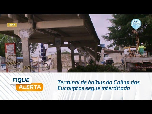 Após desabamento, terminal de ônibus do Colina dos Eucaliptos segue interditado