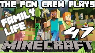 The FGN Crew Plays: Minecraft Family Life #47 - The Temper Tantrum (PC)