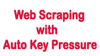 web Scraping with Auto Key Presser  Auto Keyboard Presser  Auto Keyboard Clicker