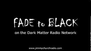Ep. 4.1 FADE to BLACK Jimmy Church