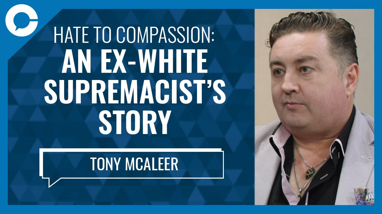 From hate to compassion: An ex-white supremacist's story (w/ Tony McAleer, Life After Hate)