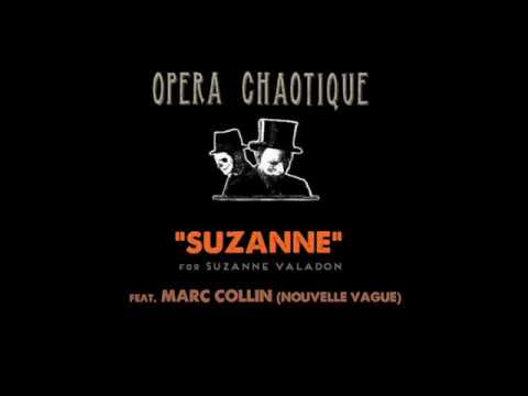Opera Chaotique - Suzanne feat. Marc Collin ( NOUVELLE VAGUE)