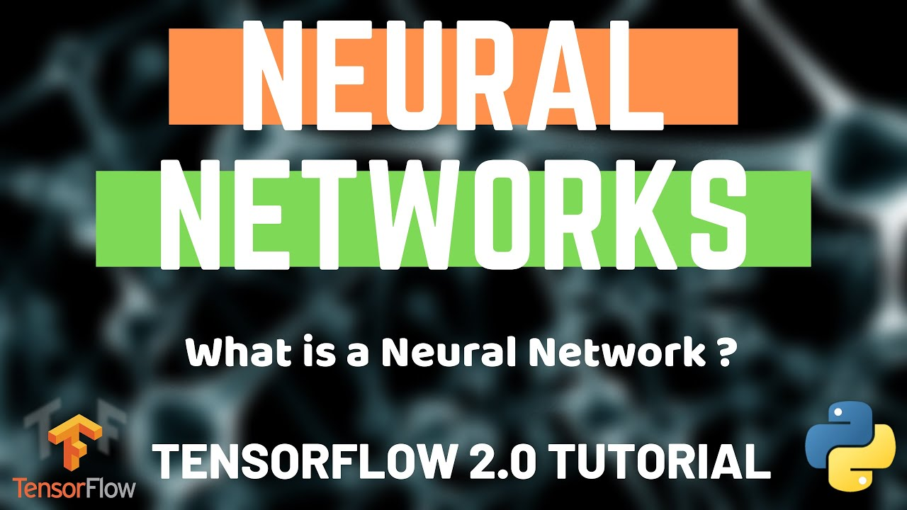 Python Neural Networks - Tensorflow 2.0 Tutorial - What is a Neural Network?