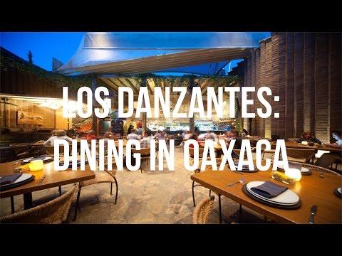 Los Danzantes: Dining in Oaxaca