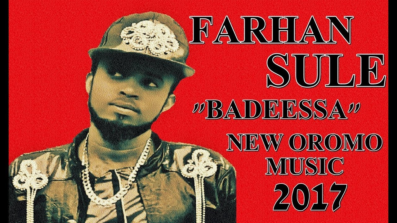 "Download Farhan Sulee ""Baddeeysa"" ""New OrOmo & Arabic Mix Best Song"" 2017"