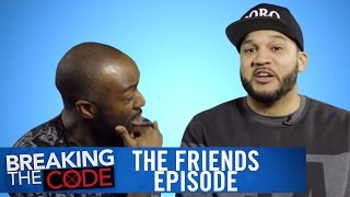 Significant Others Versus Friends | Breaking The Code | MadameNoire