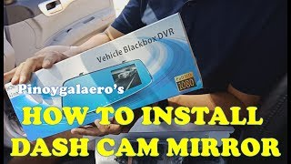 How to Install Vehicle Blackbox DVR Dash Cam Mirror & Rear Camera (Tagalog)