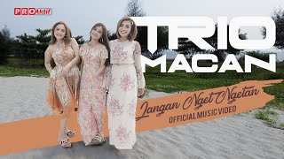 Trio Macan  Jangan Nget Ngetan (Music Video)