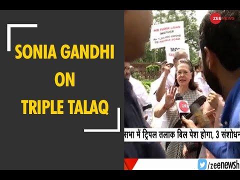 Congress has clear stand on Triple Talaq Bill: Sonia Gandhi