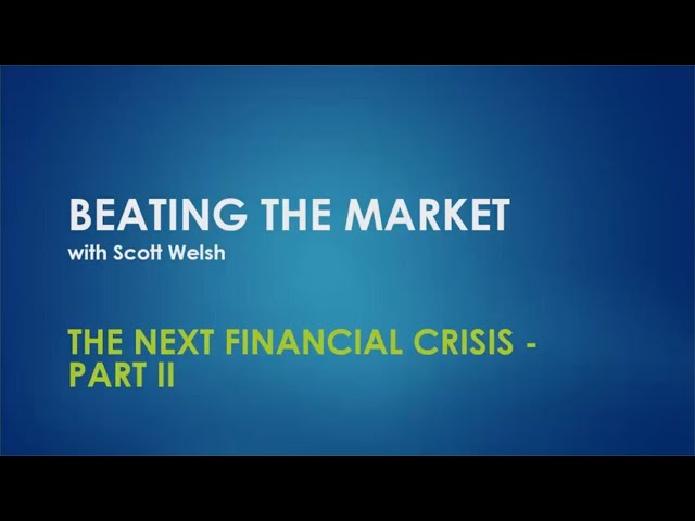 The Next Financial Crisis   Part 2