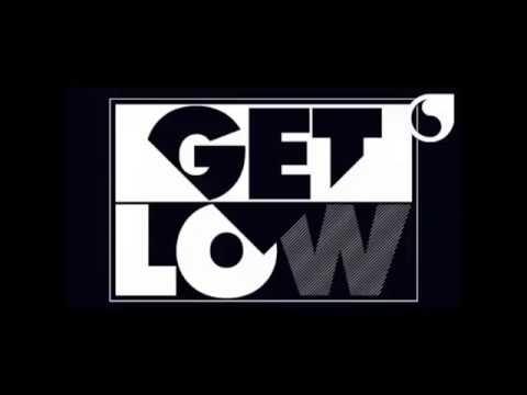 DJ snake Get low x Dirty vibes