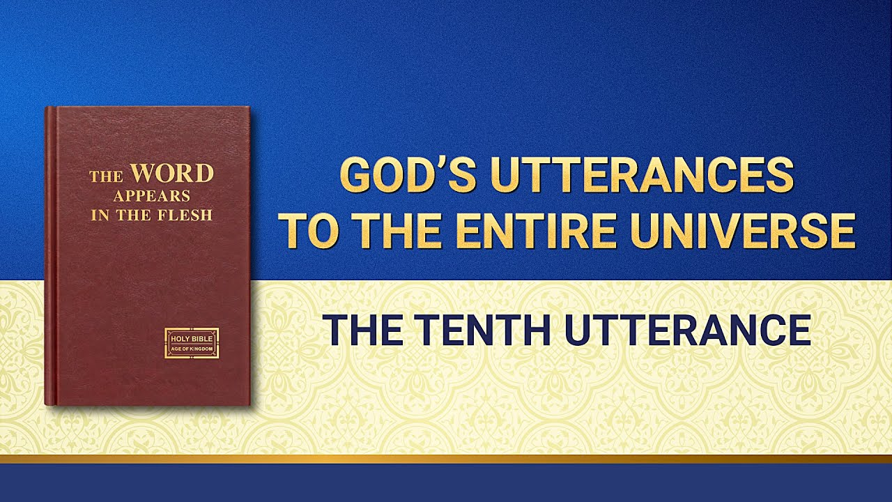 """The Word of God   """"God's Utterances to the Entire Universe: The Tenth Utterance"""""""