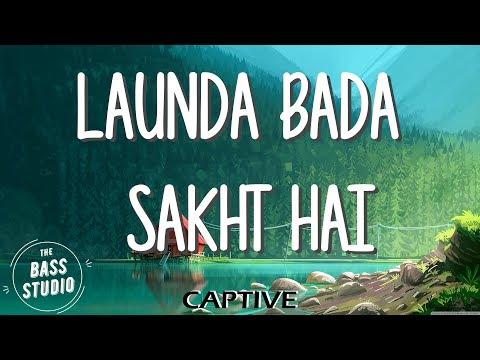 Launda Bada Sakht Hai [BASS BOOSTED] | Captive | The Bass Boosted