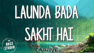Launda Bada Sakht Hai [BASS BOOSTED]   Captive   The Bass Boosted