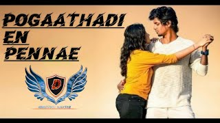 Pogaathadi_En_Pennae Official Music Video Samir Ahmed fl