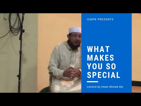 What makes you so special?!(By Imam Ahmed Aly)
