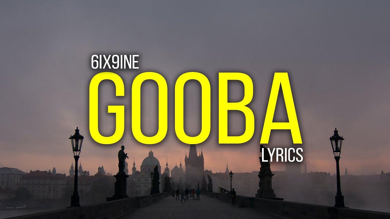 6ix9ine Gooba Lyrics Youtube I am the liquor hat. 6ix9ine gooba lyrics