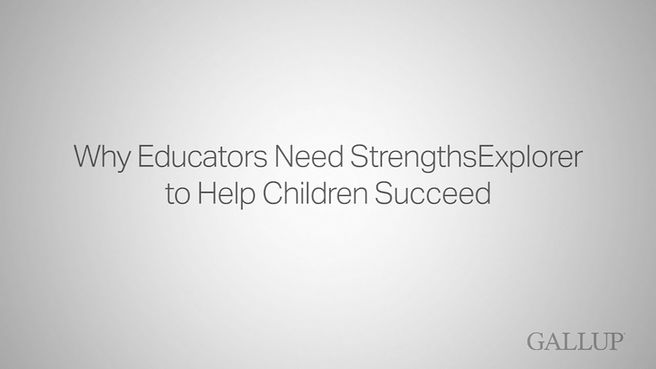 Help Kids Succeed Using Clifton StrengthsExplorer   Gallup