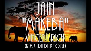 Jain - Makeba (Vincent Rich Remix Edit Deep House)