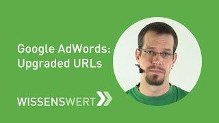 Upgraded URLs bei Google AdWords   FAIRRANK TV - Wissenswert