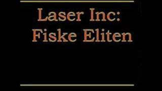 Laser Inc : Fiske Eliten