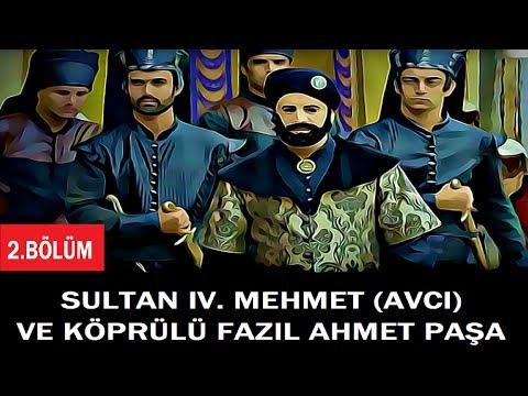 SULTAN IV. MEHMET (AVCI) 2. BÖLÜM...