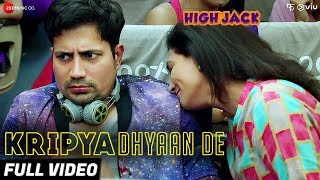 Kripya Dhyaan De - Full Video | High Jack | Sumeet Vyas, Sonnalli Seygall & Mantra | SlowCheeta