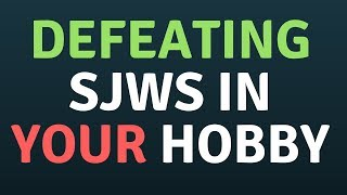 THE SJW PLAYBOOK FOR RUINING HOBBIES (HOW TO FIGHT IT)